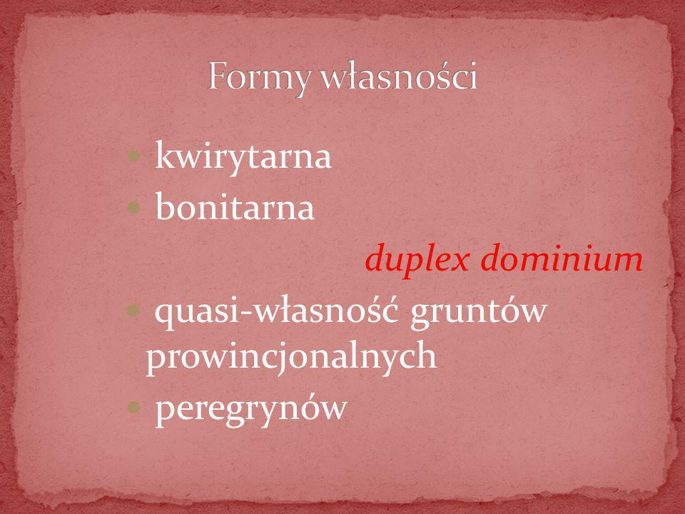 kwirytarna bonitarna duplex dominium quasi-własność gruntów prowincjonalnych peregrynów