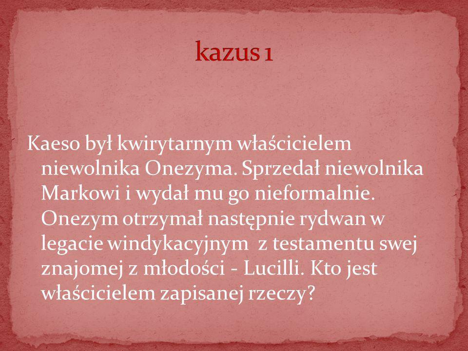 Kaeso był kwirytarnym właścicielem niewolnika Onezyma.