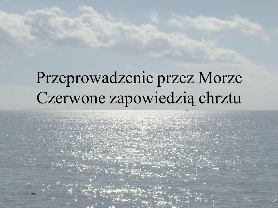 Przeprowadzenie przez Morze Czerwone zapowiedzią chrztu Fot. Fotolia.com