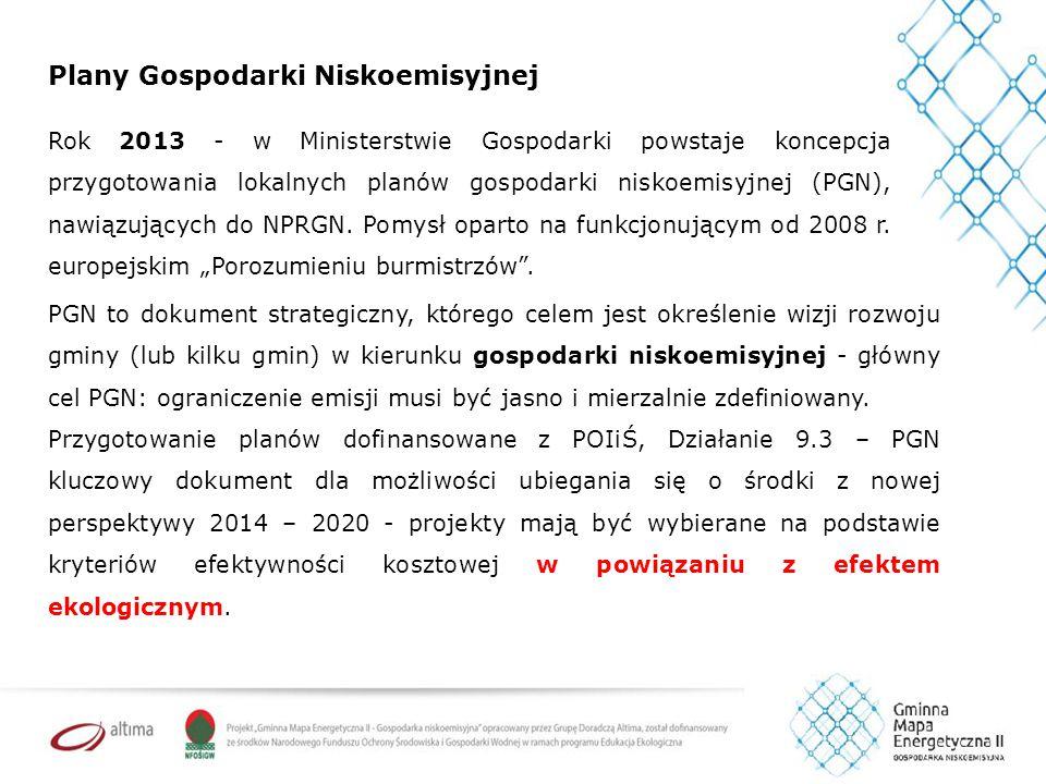 Plany Gospodarki Niskoemisyjnej Rok 2013 - w Ministerstwie Gospodarki powstaje koncepcja przygotowania lokalnych planów gospodarki niskoemisyjnej (PGN), nawiązujących do NPRGN.
