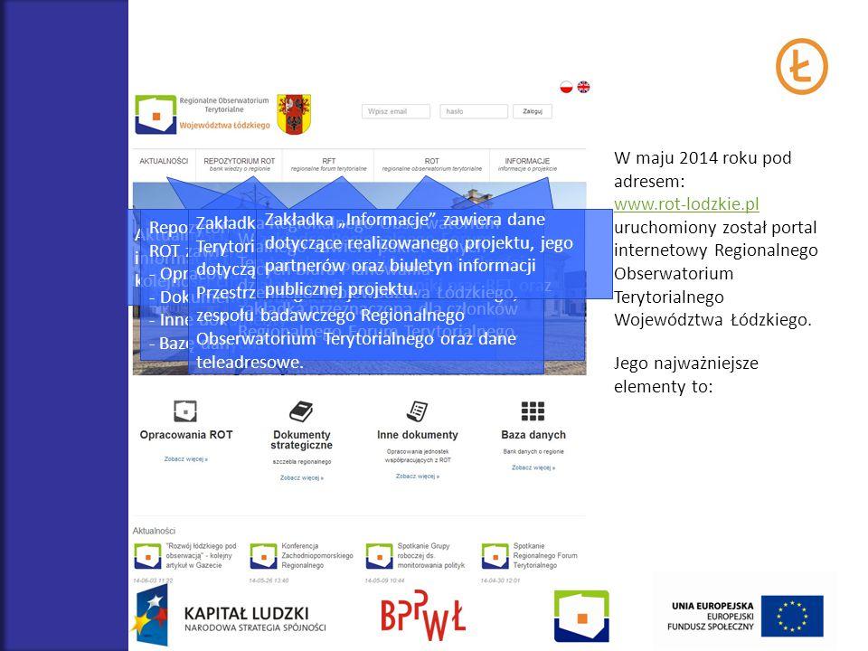 W maju 2014 roku pod adresem: www.rot-lodzkie.pl uruchomiony został portal internetowy Regionalnego Obserwatorium Terytorialnego Województwa Łódzkiego
