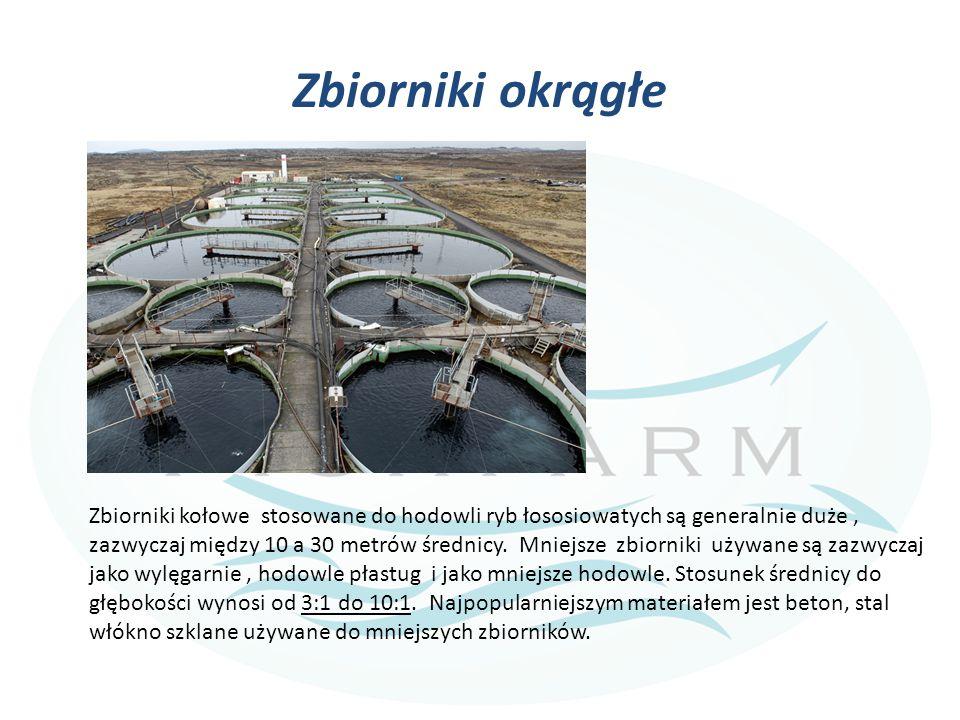 Zbiorniki okrągłe Zbiorniki kołowe stosowane do hodowli ryb łososiowatych są generalnie duże, zazwyczaj między 10 a 30 metrów średnicy. Mniejsze zbior