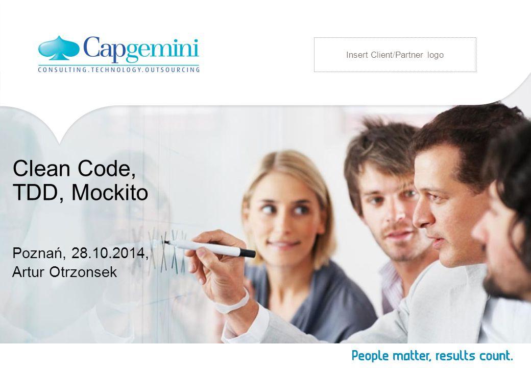 Clean Code, TDD, Mockito Poznań, 28.10.2014, Artur Otrzonsek Insert Client/Partner logo