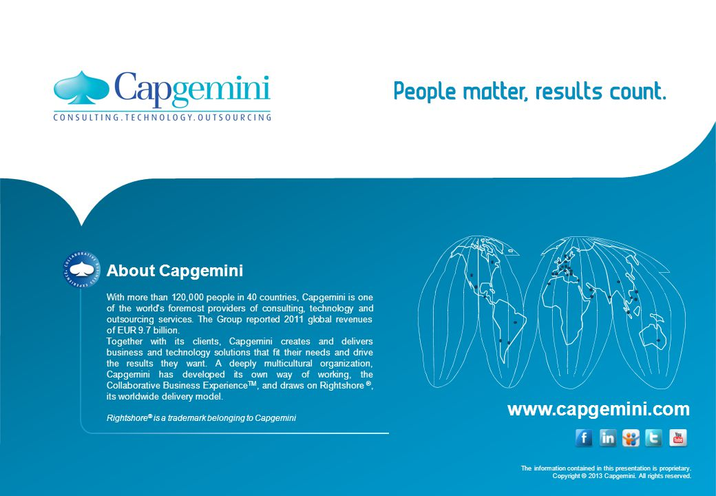 www.capgemini.com About Capgemini With more than 120,000 people in 40 countries, Capgemini is one of the world's foremost providers of consulting, tec