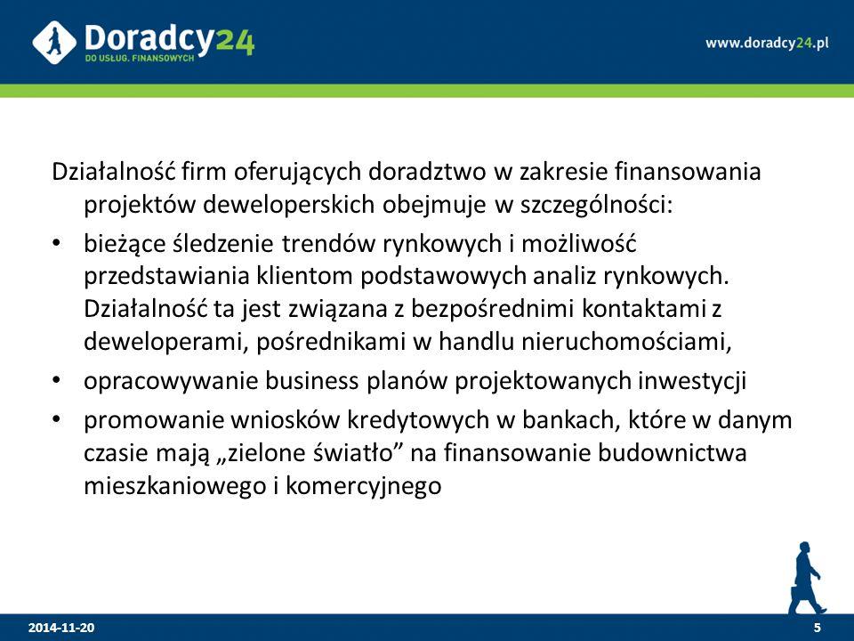 Działalność firm oferujących doradztwo w zakresie finansowania projektów deweloperskich obejmuje w szczególności: bieżące śledzenie trendów rynkowych