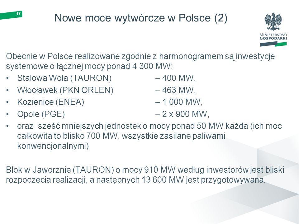17 Nowe moce wytwórcze w Polsce (2) Obecnie w Polsce realizowane zgodnie z harmonogramem są inwestycje systemowe o łącznej mocy ponad 4 300 MW: Stalow