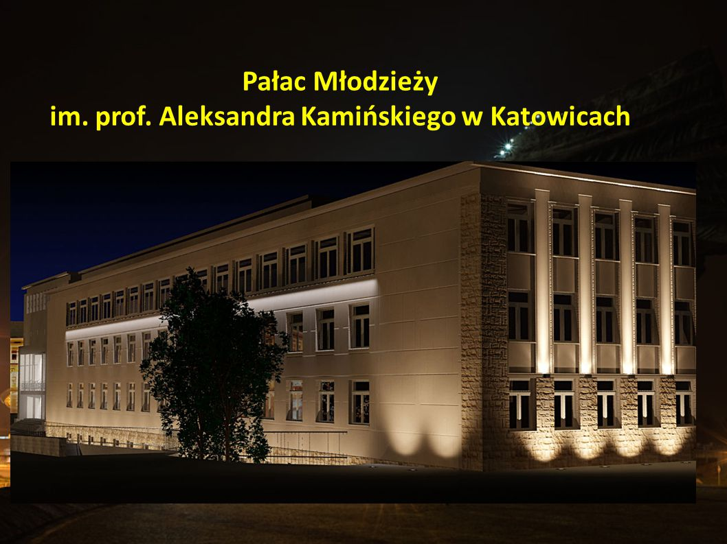 Pałac Młodzieży im. prof. Aleksandra Kamińskiego w Katowicach