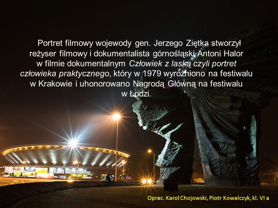 Portret filmowy wojewody gen. Jerzego Ziętka stworzył reżyser filmowy i dokumentalista górnośląski Antoni Halor w filmie dokumentalnym Człowiek z lask