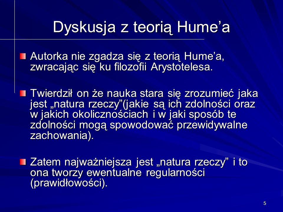 5 Dyskusja z teorią Hume'a Autorka nie zgadza się z teorią Hume'a, zwracając się ku filozofii Arystotelesa.