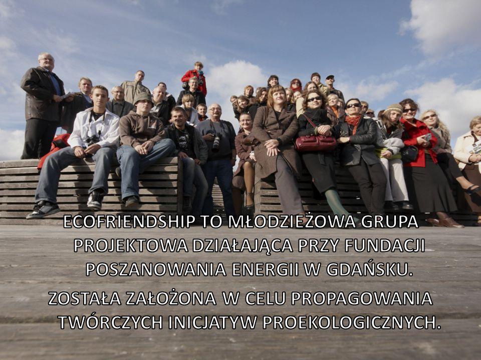 CHCESZ SIĘ Z NAMI SKONTAKTOWAĆ? ecofriendship@gmail.com www.ecofriendship.blogspot.com