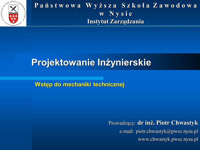 Projektowanie Inżynierskie Prowadzący: dr inż.