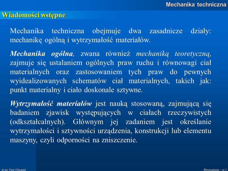 Wprowadzenie – nr 3 Mechanika techniczna dr inż.