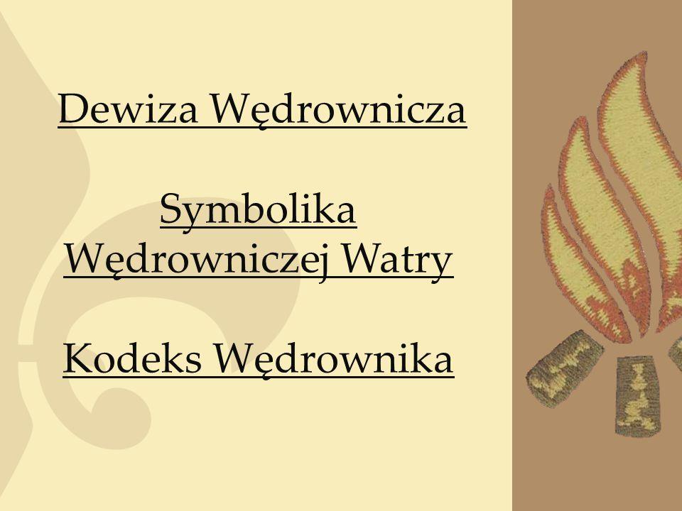 Dewiza Wędrownicza Symbolika Wędrowniczej Watry Kodeks Wędrownika