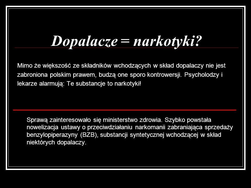 Dopalacze = narkotyki? Mimo że większość ze składników wchodzących w skład dopalaczy nie jest zabroniona polskim prawem, budzą one sporo kontrowersji.