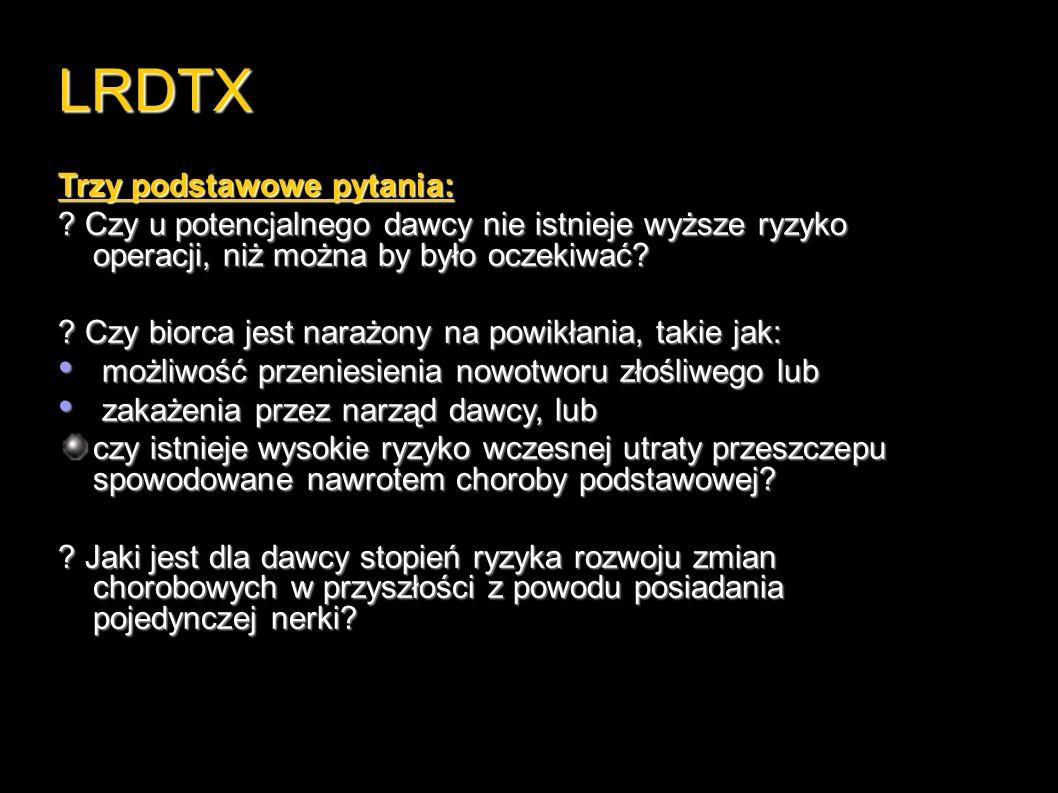 LRDTX Trzy podstawowe pytania: .