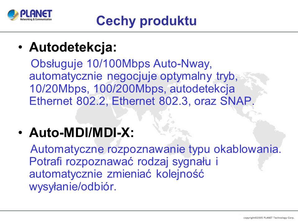 Cechy produktu Autodetekcja: Obsługuje 10/100Mbps Auto-Nway, automatycznie negocjuje optymalny tryb, 10/20Mbps, 100/200Mbps, autodetekcja Ethernet 802.2, Ethernet 802.3, oraz SNAP.