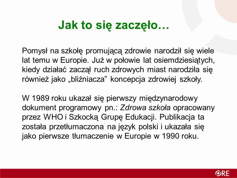 Pomysł na szkołę promującą zdrowie narodził się wiele lat temu w Europie.