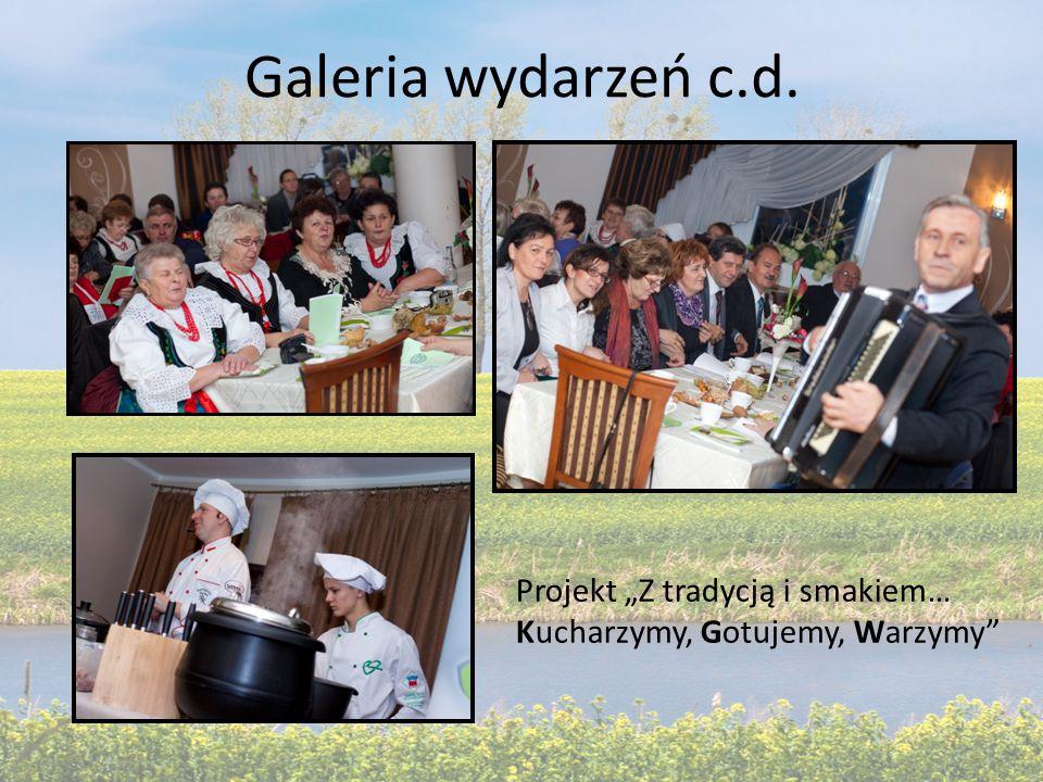 """Galeria wydarzeń c.d. Projekt """"Z tradycją i smakiem… Kucharzymy, Gotujemy, Warzymy"""