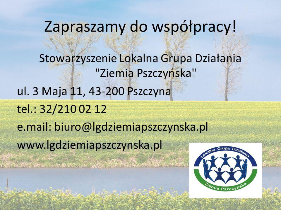 Zapraszamy do współpracy.Stowarzyszenie Lokalna Grupa Działania Ziemia Pszczyńska ul.