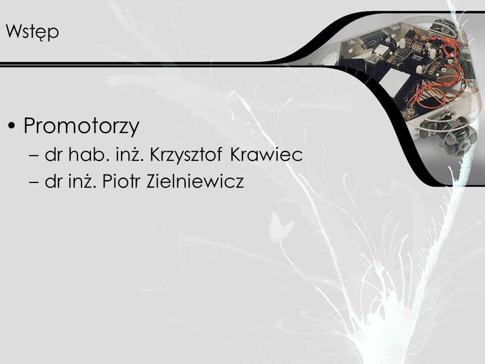 Wstęp Promotorzy –dr hab. inż. Krzysztof Krawiec –dr inż. Piotr Zielniewicz
