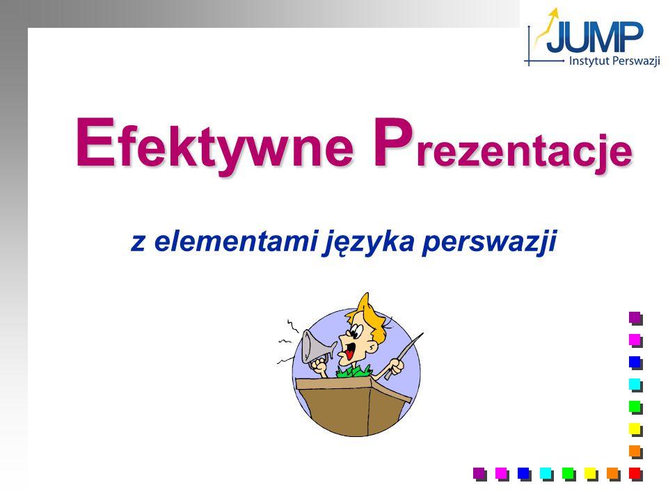 E fektywne P rezentacje z elementami języka perswazji