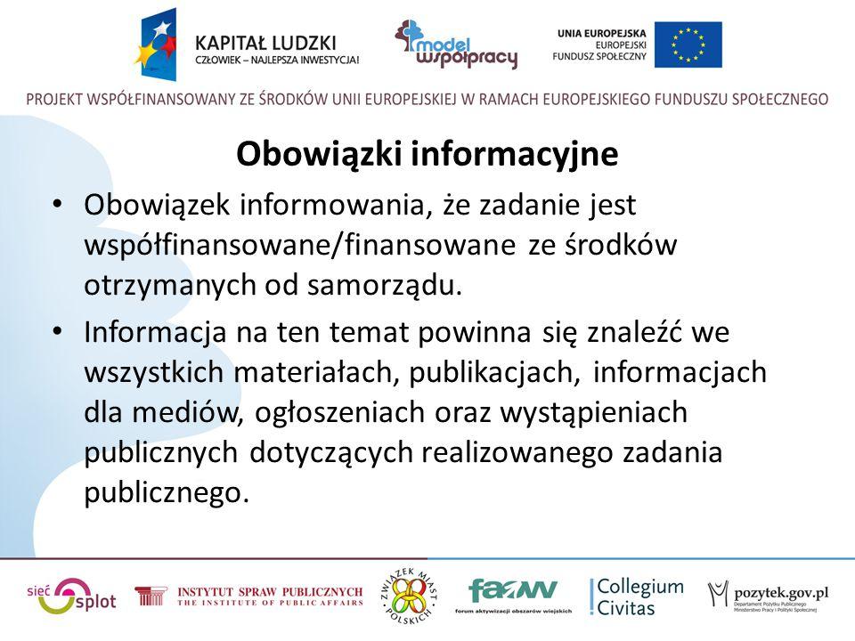 Obowiązki informacyjne Obowiązek informowania, że zadanie jest współfinansowane/finansowane ze środków otrzymanych od samorządu. Informacja na ten tem