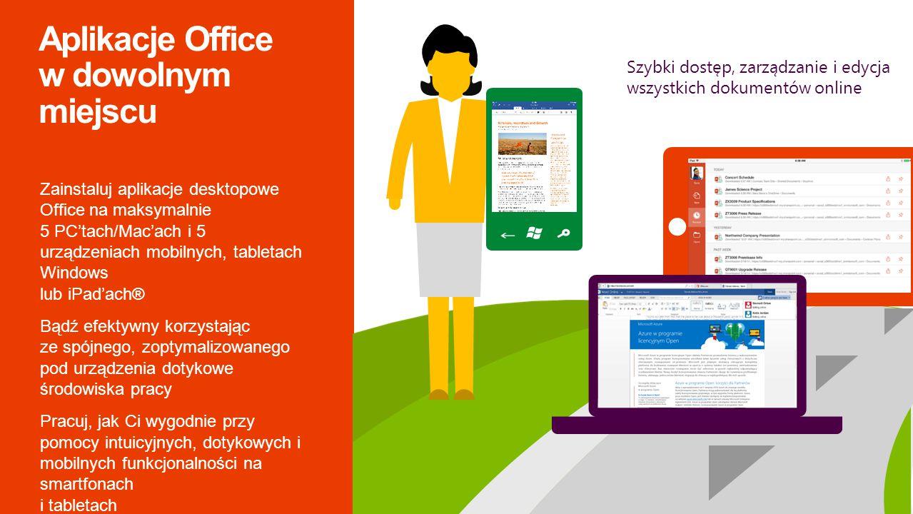 Zainstaluj aplikacje desktopowe Office na maksymalnie 5 PC'tach/Mac'ach i 5 urządzeniach mobilnych, tabletach Windows lub iPad'ach® Bądź efektywny korzystając ze spójnego, zoptymalizowanego pod urządzenia dotykowe środowiska pracy Pracuj, jak Ci wygodnie przy pomocy intuicyjnych, dotykowych i mobilnych funkcjonalności na smartfonach i tabletach Szybki dostęp, zarządzanie i edycja wszystkich dokumentów online