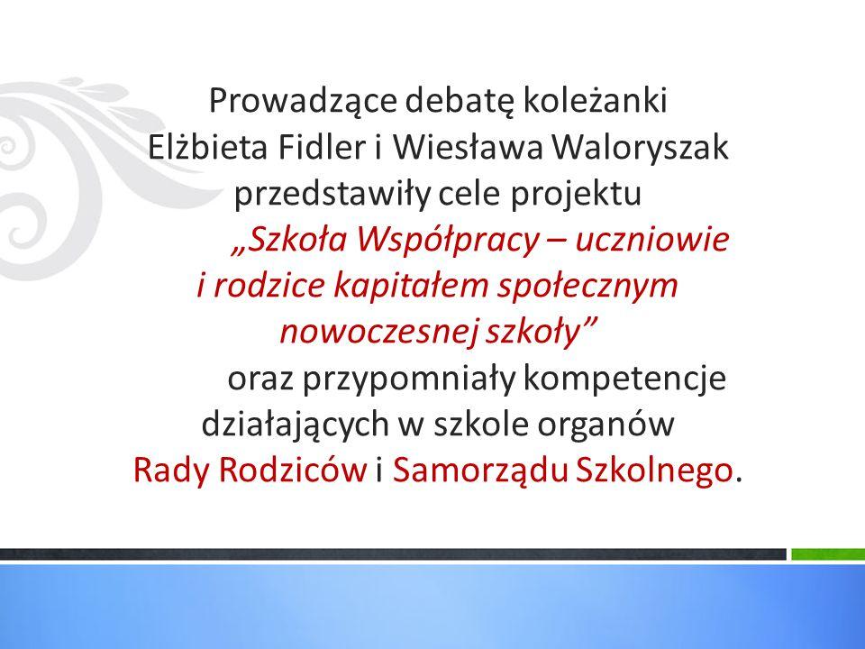 """Prowadzące debatę koleżanki Elżbieta Fidler i Wiesława Waloryszak przedstawiły cele projektu """"Szkoła Współpracy – uczniowie i rodzice kapitałem społec"""