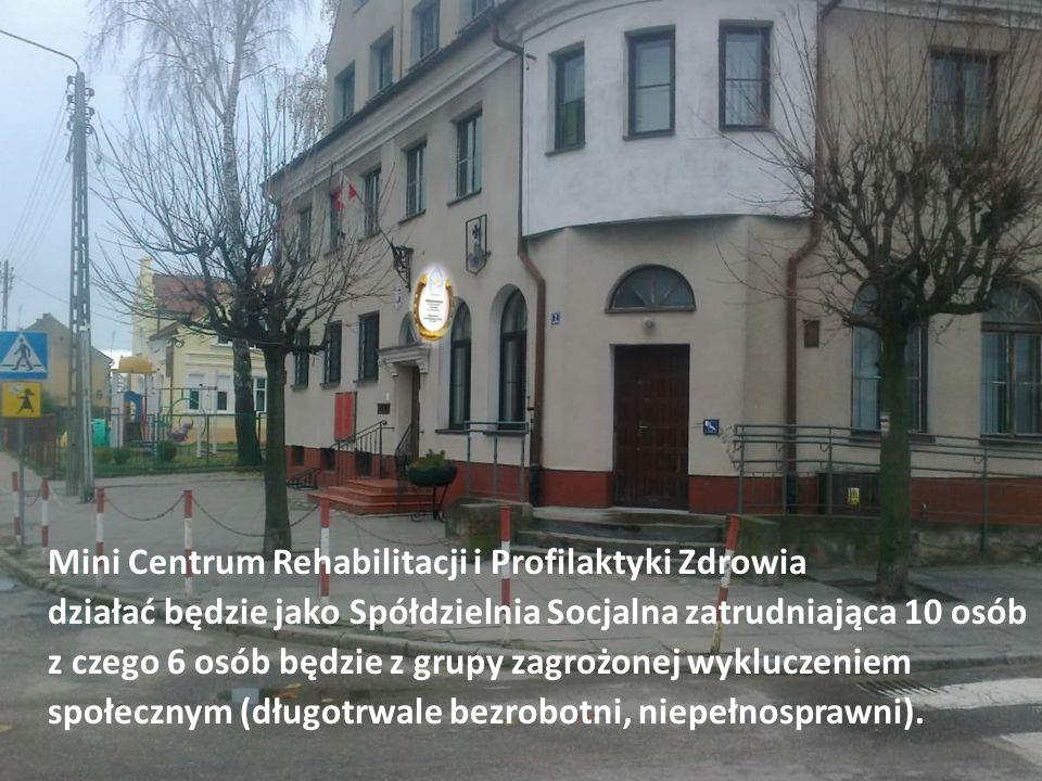 Mini Centrum Rehabilitacji i Profilaktyki Zdrowia działać będzie jako Spółdzielnia Socjalna zatrudniająca 10 osób z czego 6 osób będzie z grupy zagrożonej wykluczeniem społecznym (długotrwale bezrobotni, niepełnosprawni).
