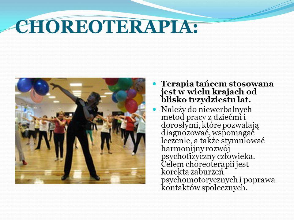 CHOREOTERAPIA: Terapia tańcem stosowana jest w wielu krajach od blisko trzydziestu lat.