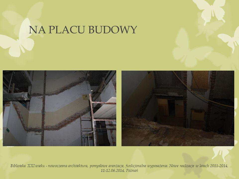 NA PLACU BUDOWY Biblioteka XXI wieku - nowoczesna architektura, pomysłowe aranżacje, funkcjonalne wyposażenie.