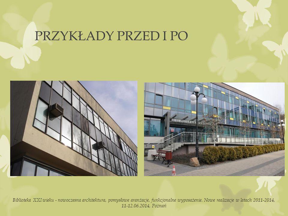 PRZYKŁADY PRZED I PO Biblioteka XXI wieku - nowoczesna architektura, pomysłowe aranżacje, funkcjonalne wyposażenie.