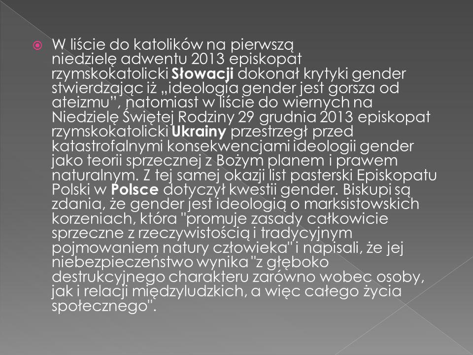 """ W liście do katolików na pierwszą niedzielę adwentu 2013 episkopat rzymskokatolicki Słowacji dokonał krytyki gender stwierdzając iż """"ideologia gende"""