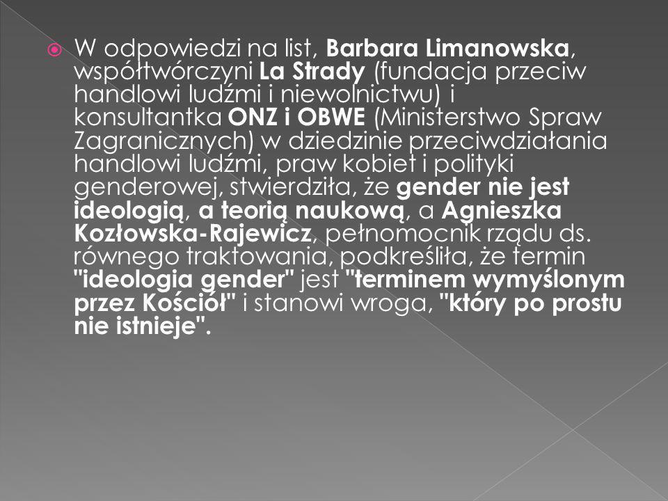  W odpowiedzi na list, Barbara Limanowska, współtwórczyni La Strady (fundacja przeciw handlowi ludźmi i niewolnictwu) i konsultantka ONZ i OBWE (Mini