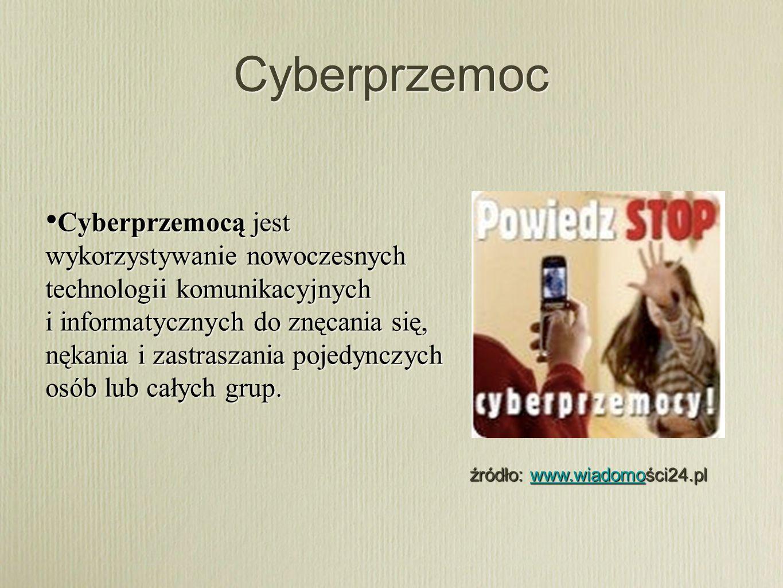 Cyberprzemoc Cyberprzemocą jest wykorzystywanie nowoczesnych technologii komunikacyjnych i informatycznych do znęcania się, nękania i zastraszania poj