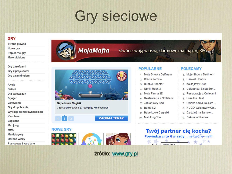 Gry sieciowe źródło: www.gry.pl www.gry.pl