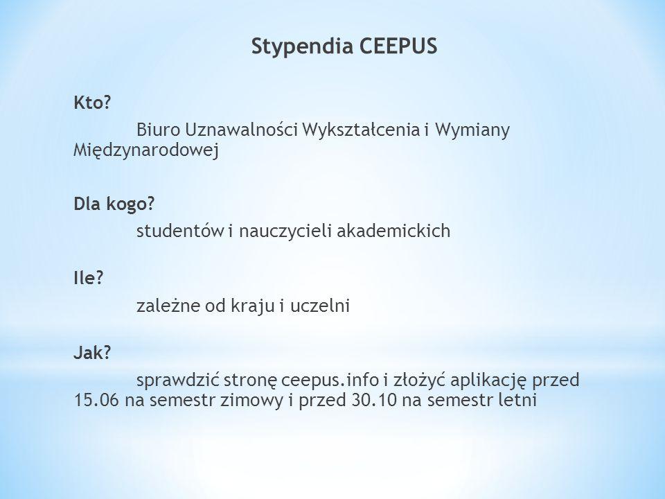 Stypendia CEEPUS Kto. Biuro Uznawalności Wykształcenia i Wymiany Międzynarodowej Dla kogo.