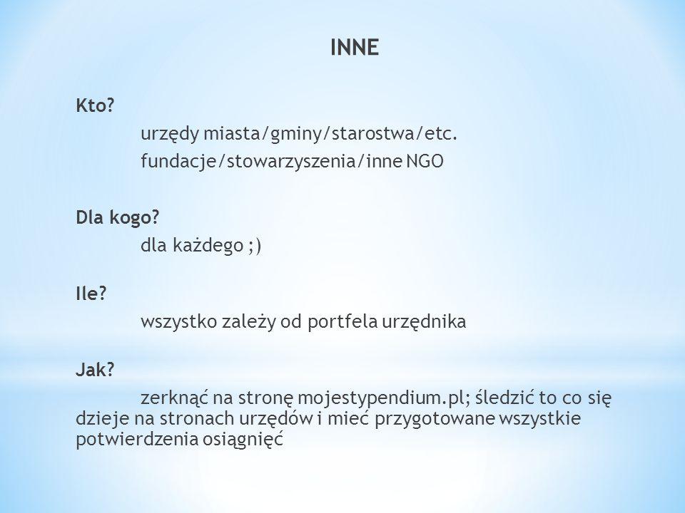 INNE Kto. urzędy miasta/gminy/starostwa/etc. fundacje/stowarzyszenia/inne NGO Dla kogo.
