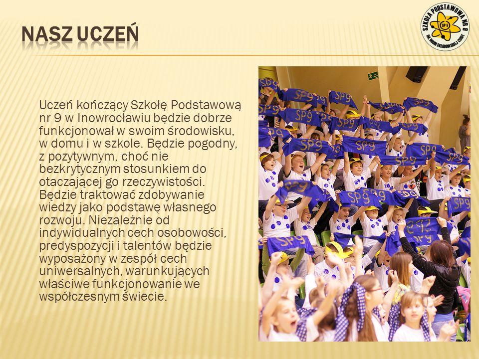 Uczeń kończący Szkołę Podstawową nr 9 w Inowrocławiu będzie dobrze funkcjonował w swoim środowisku, w domu i w szkole. Będzie pogodny, z pozytywnym, c