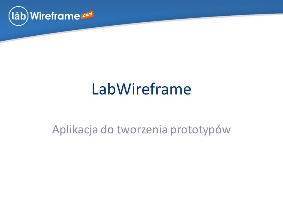 LabWireframe Aplikacja do tworzenia prototypów