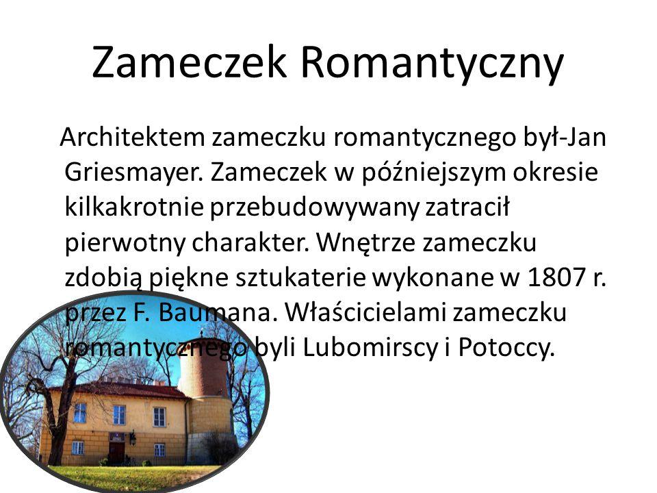 Zameczek Romantyczny Architektem zameczku romantycznego był-Jan Griesmayer. Zameczek w późniejszym okresie kilkakrotnie przebudowywany zatracił pierwo