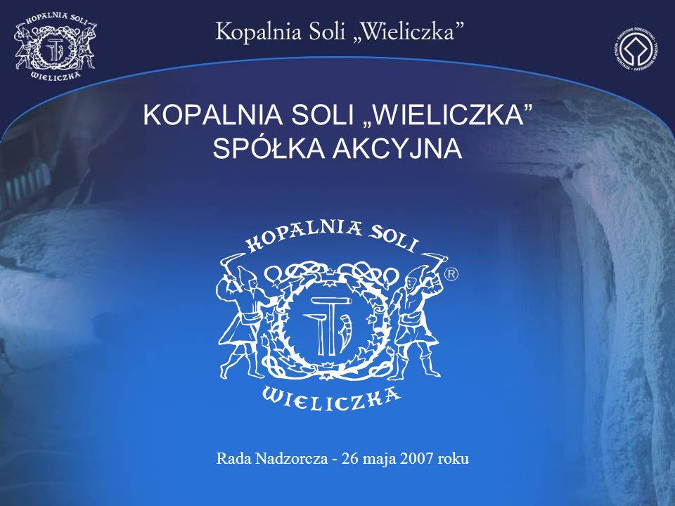 """KOPALNIA SOLI """"WIELICZKA"""" SPÓŁKA AKCYJNA Rada Nadzorcza - 26 maja 2007 roku"""