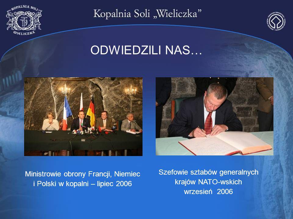 ODWIEDZILI NAS… Szefowie sztabów generalnych krajów NATO-wskich wrzesień 2006 Ministrowie obrony Francji, Niemiec i Polski w kopalni – lipiec 2006