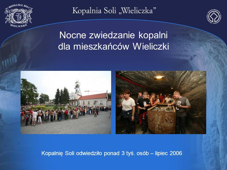 Nocne zwiedzanie kopalni dla mieszkańców Wieliczki Kopalnię Soli odwiedziło ponad 3 tyś. osób – lipiec 2006