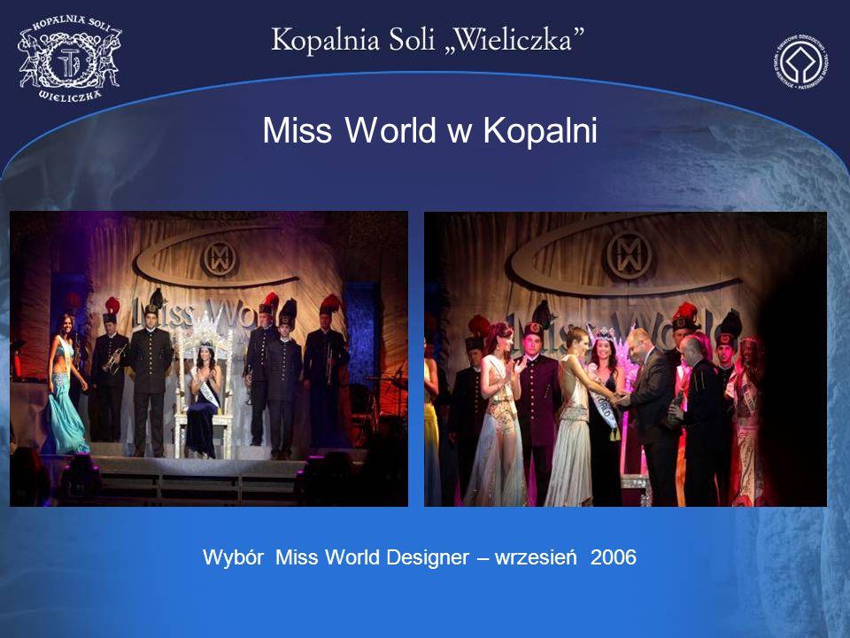 Miss World w Kopalni Wybór Miss World Designer – wrzesień 2006