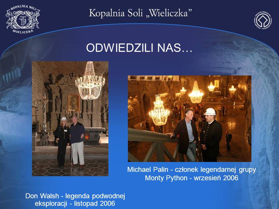 ODWIEDZILI NAS… Don Walsh - legenda podwodnej eksploracji - listopad 2006 Michael Palin - członek legendarnej grupy Monty Python - wrzesień 2006