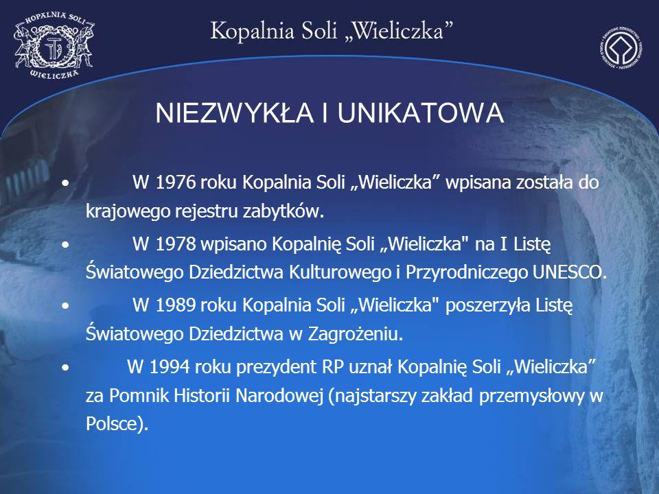 """NIEZWYKŁA I UNIKATOWA W 1976 roku Kopalnia Soli """"Wieliczka"""" wpisana została do krajowego rejestru zabytków. W 1978 wpisano Kopalnię Soli """"Wieliczka"""