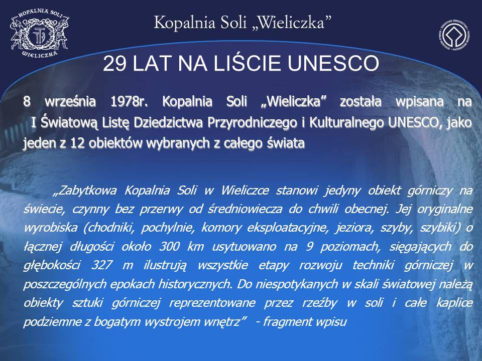 """29 LAT NA LIŚCIE UNESCO 8 września 1978r. Kopalnia Soli """"Wieliczka"""" została wpisana na I Światową Listę Dziedzictwa Przyrodniczego i Kulturalnego UNES"""