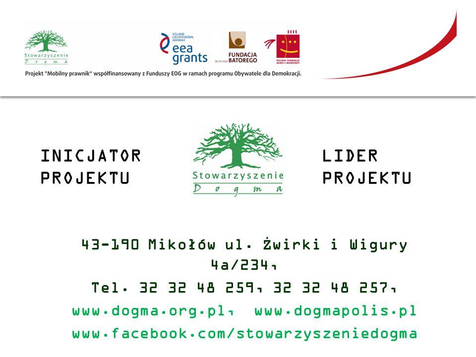 43-190 Mikołów ul. Żwirki i Wigury 4a/234, Tel. 32 32 48 259, 32 32 48 257, www.dogma.org.pl, www.dogmapolis.pl www.facebook.com/stowarzyszeniedogma L