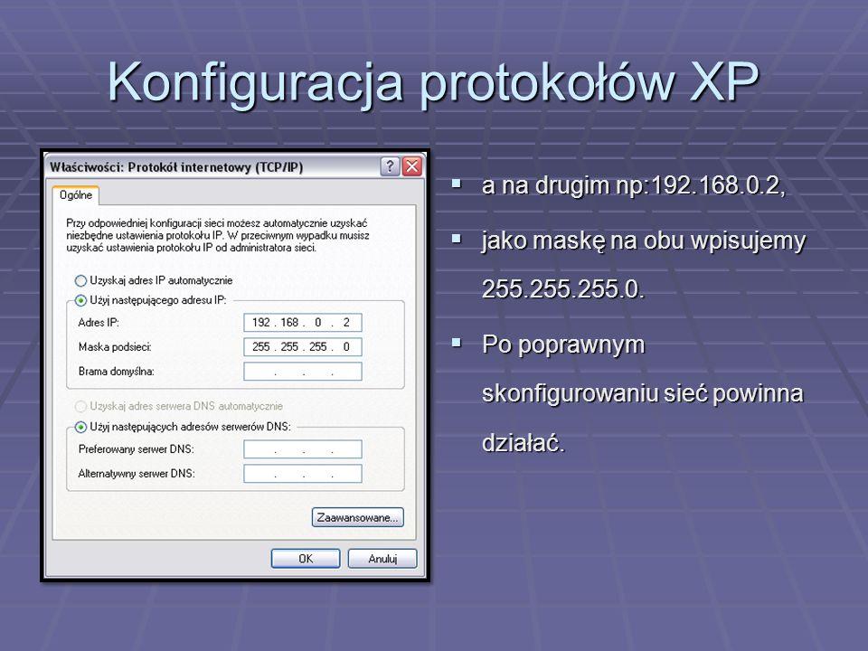 Konfiguracja protokołów XP  a na drugim np:192.168.0.2,  jako maskę na obu wpisujemy 255.255.255.0.  Po poprawnym skonfigurowaniu sieć powinna dzia